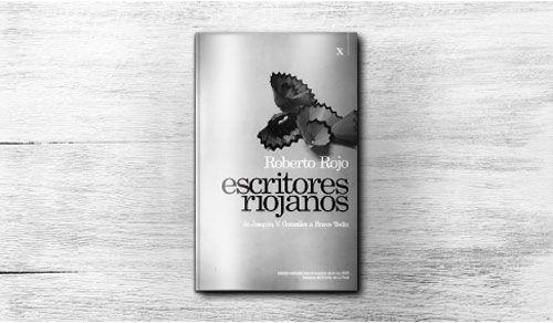 Antología imprescindible – Escritores riojanos de Roberto Rojo
